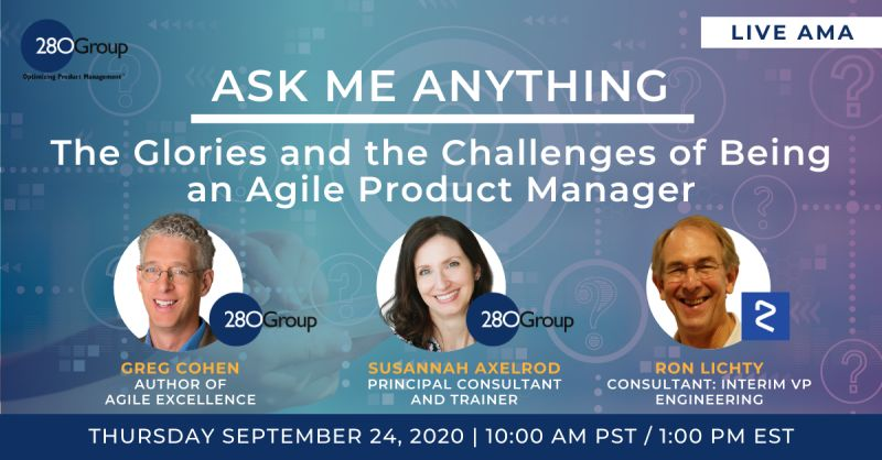Ron is part of an Ask-Me-Anything panel 10am Thurs, Sept. 24 - Glories & Challenges of Being an Agile PdM